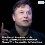 Elon Musk's Response to His Failed Cybertruck Demonstration Shows Why Preparation Is Everything